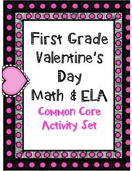 First Grade Valentine's Day Math & ELA Common Core Activity Set