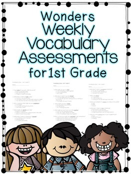 First Grade Vocabulary Assessments for Wonders