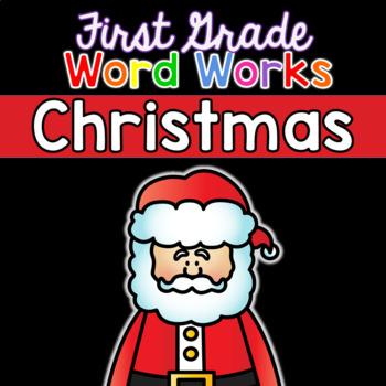First Grade Word Works: Christmas Edition (Printable & Int