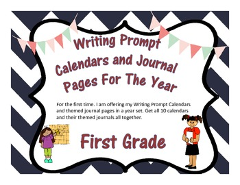 First Grade Year of Writing Prompt Calendars  and Journal