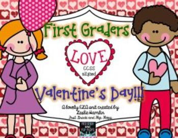 First Graders Love Valentine's Day! CCSS ELA Centers