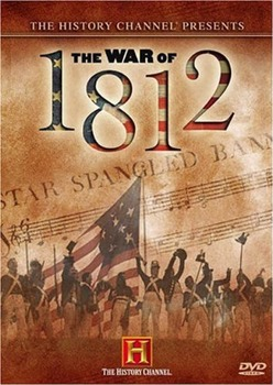 First Invasion: The War of 1812 - Movie Guide
