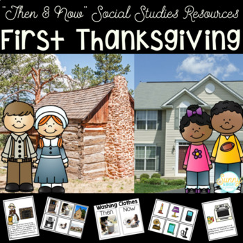 First Thanksgiving- Then and Now- Sorting Cards, Booklet,