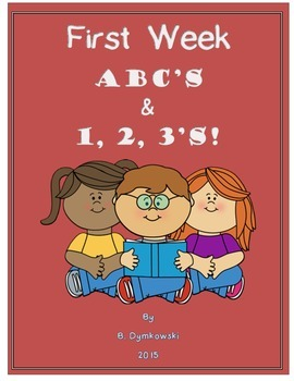 First Week ABC's and 1,2,3's!