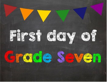 First day of Grade 7 Poster/Sign