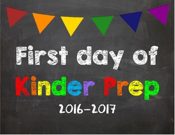 First day of Kinder Prep Poster/Sign 2016-2017 date