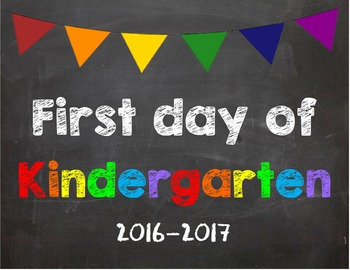 First day of Kindergarten Poster/Sign 2016-2017 date