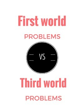 First world problems vs. Third World Problems