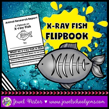 X-ray Fish Science Activities (X-ray Fish Research Flipbook)