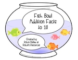 Addition Facts to 10  MCC1.OA.3 and MCC1.OA.6: Fish Bowl Match