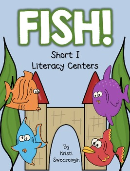 Fish! Short I Literacy Centers