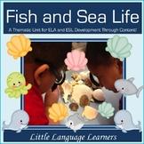 Fish and Sea Life Vocabulary/Concept Development ELL Newco