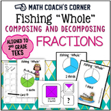 "Fishing ""Whole"": Composing and Decomposing Fractions, TEKS"
