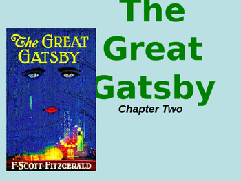 Fitzgerald ~ The Great Gatsby Chapter Two POWERPOINT