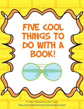 Five Cool Things to do with a Book! ~ Freebie