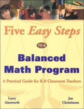 Five Easy Steps to a Balanced Math Program (Ainsworth & Ch