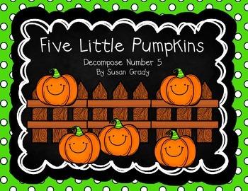 Five Little Pumpkins {Decompose Number 5}