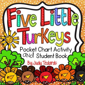 Five LittleTurkeys (A Thanksgiving Pocket Chart Activity)