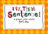 Fix That Sentence Pt.1: A Grammar Center Activity
