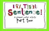 Fix That Sentence Pt.2: A Grammar Center Activity