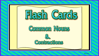 Flash Cards- Common nouns and contractions