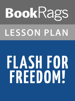 Flash for Freedom! Lesson Plans