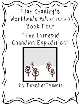 Flat Stanley Worldwide Adventures 4: Intrepid Canadian Expedition
