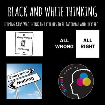 Flexible Thinking; CBT; Thinking Errors; Black and White T