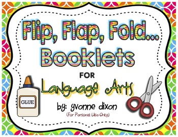 Flip, Flap, Fold....Booklets for Language Arts