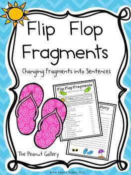 Flip Flop Fragments (Changing Fragments into Sentences)