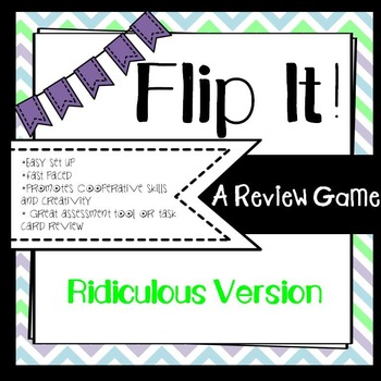 Flip It! Task Cards The Ridiculous Version- A great way to