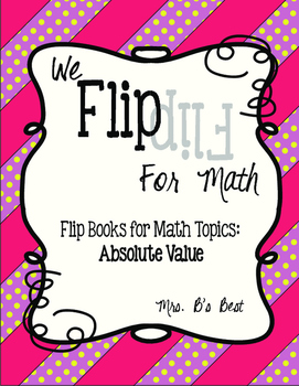 Flip for Math:  Absolute Value Plus Practice Pages