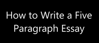 Flipped Classroom Video: How to Write a Five Paragraph Essay