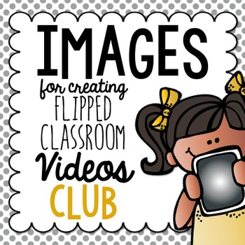 Flipped Classroom Video Images CLUB
