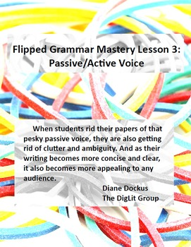 Flipped Grammar Mastery Lesson 3:  Passive/Active Voice