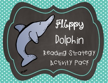 Flippy Dolphin Reading Strategy Activity Pack