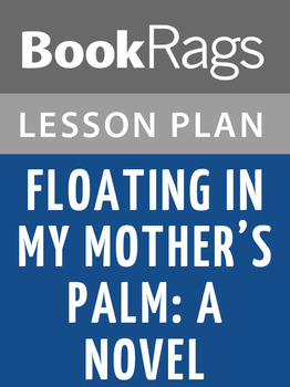 Floating in My Mother's Palm: A Novel Lesson Plans