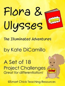 Flora & Ulysses, by Kate DiCamillo, A Set of 18 Project Ch