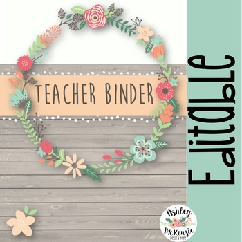 Floral Teacher Binder & Planner Pack {Editable!}