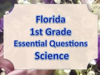 Florida 1st First Grade Science ESSENTIAL QUESTIONS Floral