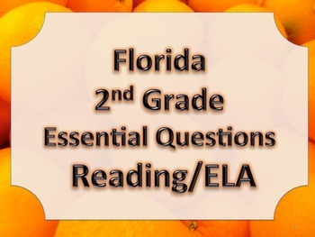 Florida 2nd Second Grade ELA ESSENTIAL QUESTIONS Oranges