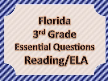 Florida 3rd Third Grade ELA ESSENTIAL QUESTIONS Blue