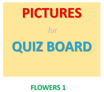 Flowers 1 Pictures for Quiz Board