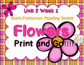 Flowers - Print and Go  Unit 2 Week 1 Reading Street