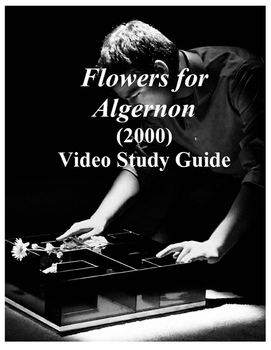 Flowers for Algernon (2000) Video Study Guide
