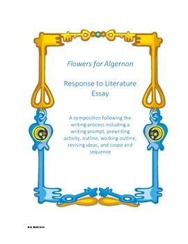 Response to Literature Essay with Flowers for Algernon by