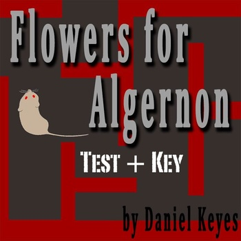 """""""Flowers for Algernon"""" by Daniel Keyes - Two Page Test with Key"""