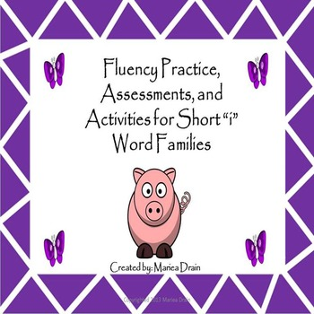 "Fluency Practice, Assessments, and Activities for Short ""i"
