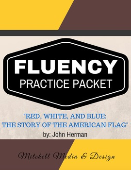 "Fluency Practice Packet - ""Red, White, & Blue: The Story o"