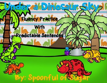 Fluency Practice with Predictable Sentences Dinosaur Edition